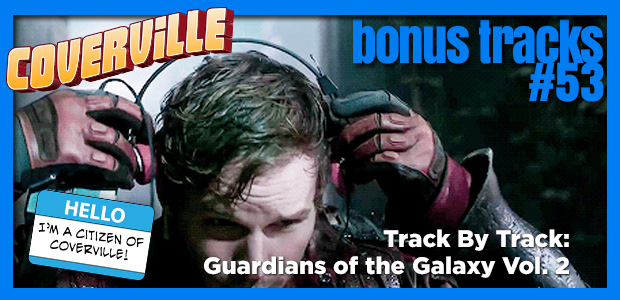 Bonus Track  53: Track by Track Covers of the Guardians of the Galaxy Vol. 2 Soundtrack