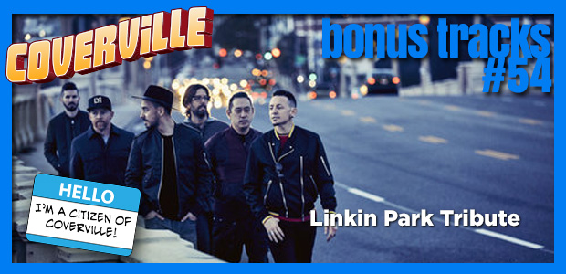 Bonus Track  54: Linkin Park Tribute