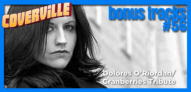 Bonus Track  56: Tribute to Dolores O'Riordan and the Cranberries