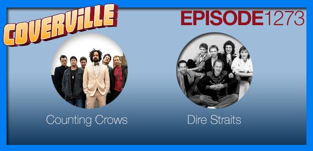 Coverville  1273: Cover Stories for Counting Crows and Dire Straits