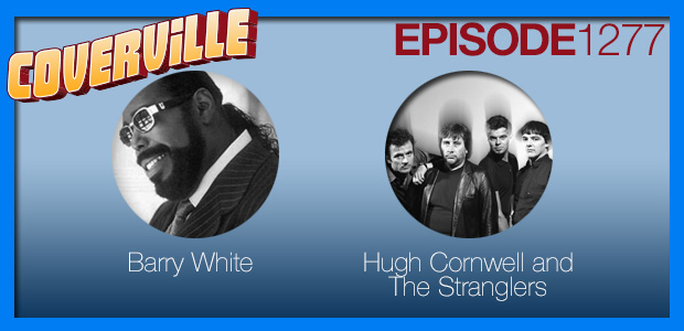 Coverville  1277: Cover Stories for Barry White and The Stranglers