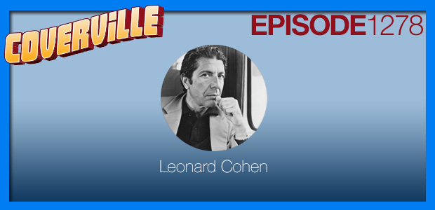 Coverville  1278: The Leonard Cohen Cover Story V