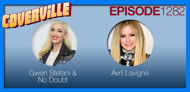 Coverville  1283: Cover Stories for No Doubt and Avril Lavigne