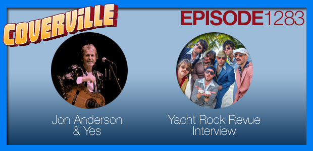 Coverville  1282: Yes Cover Story and Yacht Rock Revue Interview
