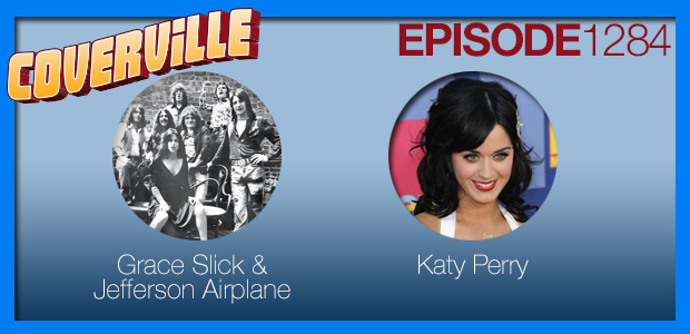 Coverville  1284: Cover Stories for Grace Slick and Katy Perry