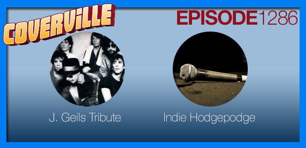 Coverville  1286: J. Geils Tribute and Indie Hodgepodge