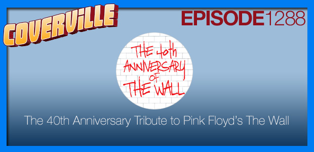 Coverville  1288: The 40th Anniversary Tribute to Pink Floyd's The Wall