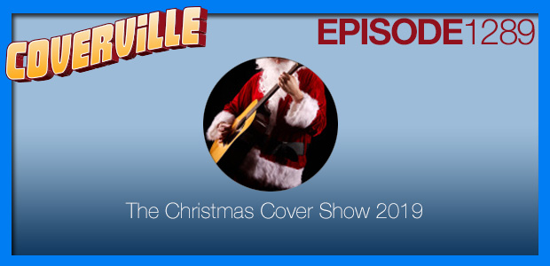 Coverville  1289: The Christmas Cover Show 2019