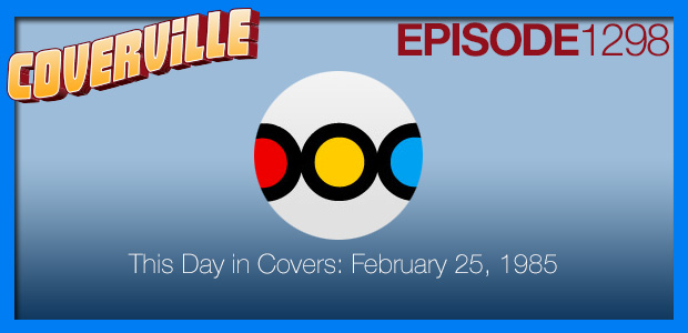 Coverville  1298: This Day in Covers: February 25, 1985