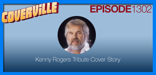 Coverville  1302: The Kenny Rogers Tribute Cover Story