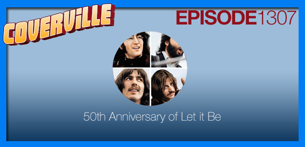 Coverville  1307: The 50th Anniversary of Let It Be
