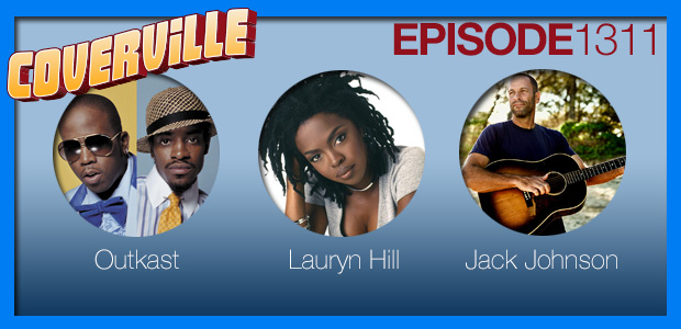 Coverville  1311: Cover Stories for Outkast, Lauryn Hill and Jack Johnson
