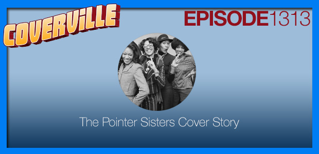 Coverville  1313: The Pointer Sisters Cover Story