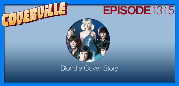 Coverville  1315: The Blondie Cover Story II [rp]