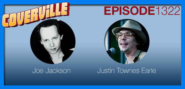 Coverville  1322: Joe Jackson Cover Story and Justin Townes Earle Tribute