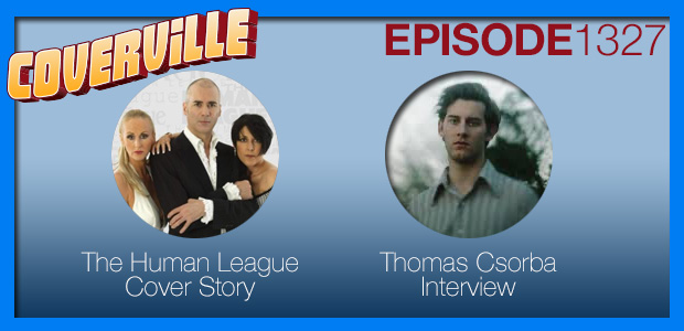 Coverville  1327: Human League Cover Story and Thomas Csorbas Interview