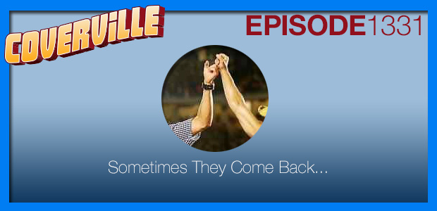 Coverville  1331: Sometimes They Come Back…
