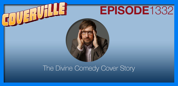 Coverville  1332: The Divine Comedy Cover Story