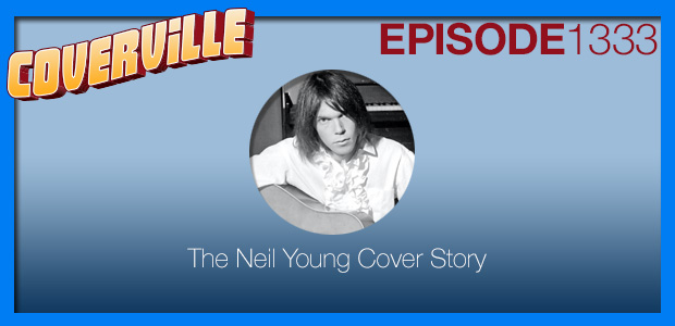 Coverville  1333: The Neil Young Cover Story III