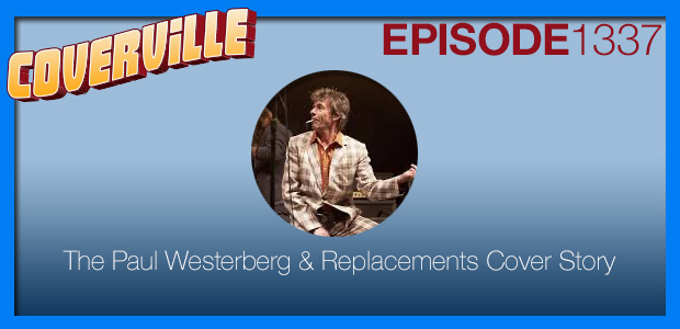 Coverville  1337: Paul Westerberg and The Replacements Cover Story
