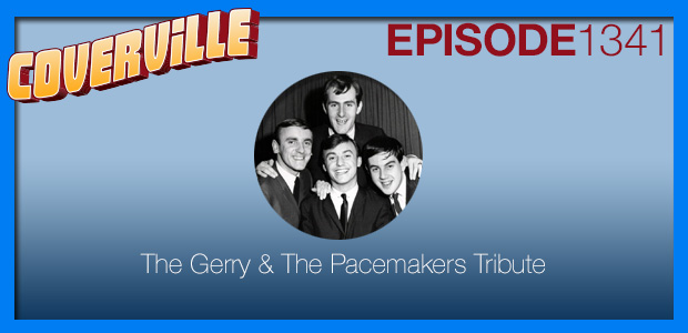 Coverville  1341: Gerry & The Pacemakers Tribute