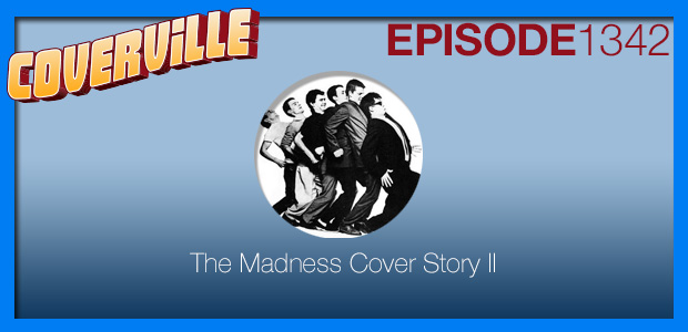 Coverville  1342: The Madness Cover Story II