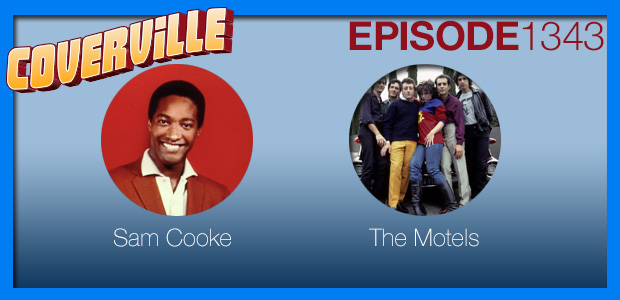 Coverville  1343: The Motels and Sam Cooke Cover Stories