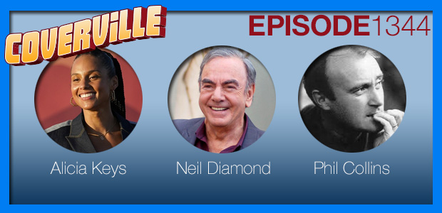 Coverville  1344: Cover Stories for Alicia Keys, Neil Diamond and Phil Collins