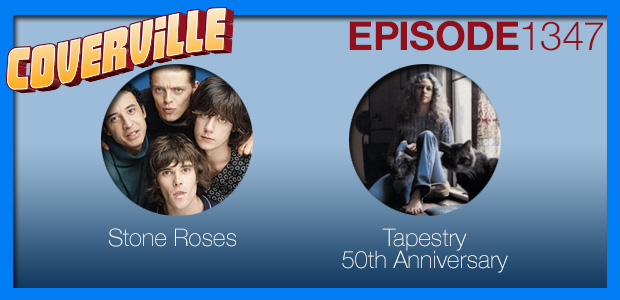 Coverville  1347: Stone Roses Cover Story and the 50th Anniversary of Tapestry