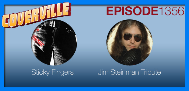 Coverville  1356: Tribute to Jim Steinman and 50th Anniversary of The Rolling Stones' Sticky Fingers