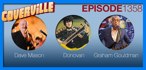 Coverville  1358: Cover Stories for Dave Mason, Donovan and Graham Gouldman