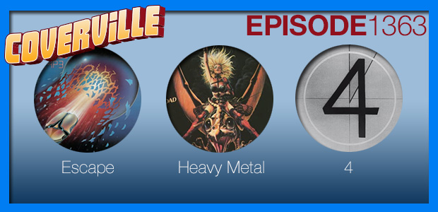 Coverville  1364: Mini-Album Covers for Escape, Heavy Metal and 4