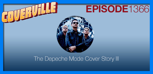 Coverville  1366: The Depeche Mode Cover Story III