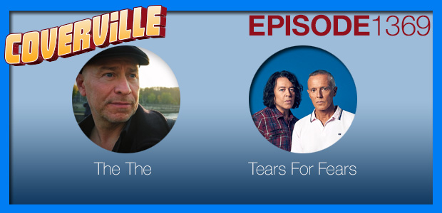 Coverville  1369: Cover Stories for The The and Tears For Fears
