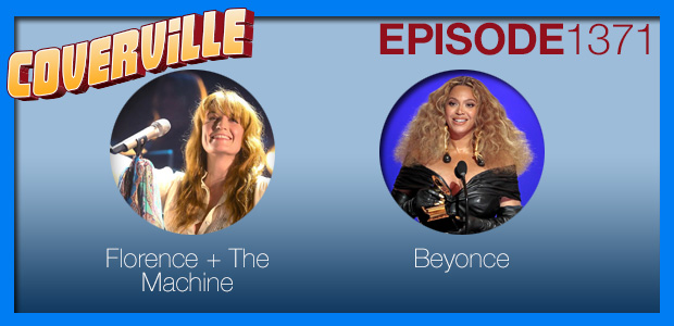 Coverville  1371: Cover Stories for Florence + The Machine and Beyonce